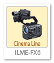 ILME-FX6V,Cinema line